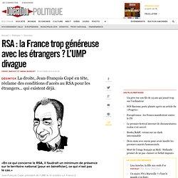 RSA: la France trop généreuse avec les étrangers? L'UMP divague