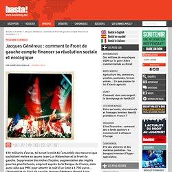 Jacques Généreux : comment le Front de gauche compte financer sa révolution sociale et écologique - Programme économique