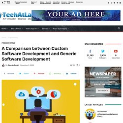 Custom vs Generic Software Development - The Pros and Cons