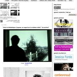 """""""2010 la Vidéothèque s'expose, un regard sur la création vidéo"""", """"an archive"""""""