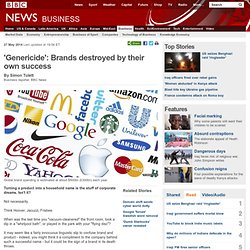 'Genericide': Brands destroyed by their own success