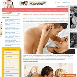 Vilitra Is the Effective Solution for Erectile Dysfunction