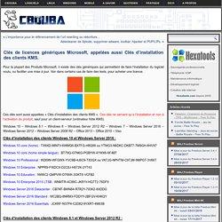 Clés de licences génériques Microsoft, appelées aussi Clés d'installation des clients KMS.