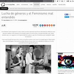 Lucha de géneros y el Feminismo mal entendido