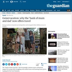 Genervacation: why the 'bank of mum and dad' now offers travel