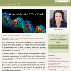 Genes, Methylation and Your Health - Suzy Cohen, RPh