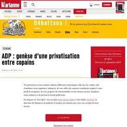 ADP : genèse d'une privatisation entre copains