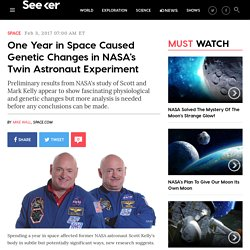 One Year in Space Caused Genetic Changes in NASA's Twin Astronaut Experiment - Seeker