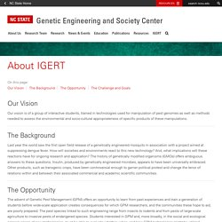 About IGERT : Genetic Engineering and Society Center