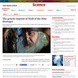 The genetic imprint of Niall of the Nine Hostages - Science News
