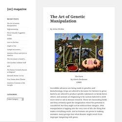 The Art of Genetic Manipulation