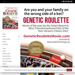 Genetic Roulette MovieGenetic Roulette | The Gamble of Our Lives
