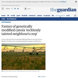 Farmer of genetically modified canola 'recklessly tainted neighbour's crop'