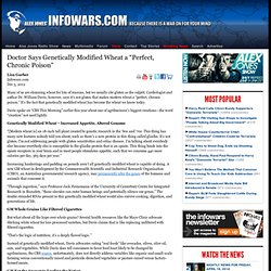 """» Doctor Says Genetically Modified Wheat a """"Perfect, Chronic Poison"""" Alex Jones"""