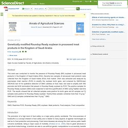Annals of Agricultural Sciences Volume 58, Issue 2, December 2013, Genetically modified Roundup Ready soybean in processed meat