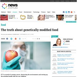Genetically modified food: The truth about GMO food