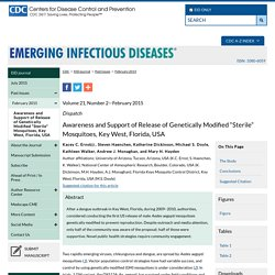 "CDC EID – FEV 2015 - Awareness and Support of Release of Genetically Modified ""Sterile"" Mosquitoes, Key West, Florida, USA."