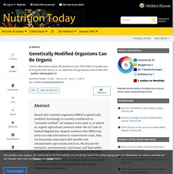 Genetically Modified Organisms Can Be Organic : Nutrition Today