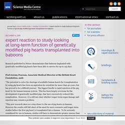 SCIENCE MEDIA CENTRE 06/12/18 expert reaction to study looking at long-term function of genetically modified pig hearts transplanted into baboons
