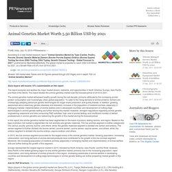 Animal Genetics Market Worth 5.50 Billion USD by 2021 /PR Newswire India/