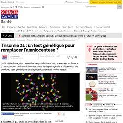 Trisomie 21 : un test génétique pour remplacer l'amniocentèse ?