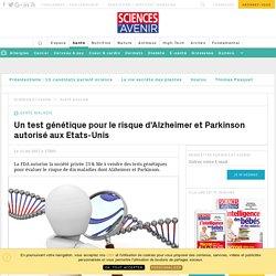 Un test génétique pour le risque d'Alzheimer et Parkinson autorisé aux Etats-Unis - Sciencesetavenir.fr