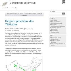 Origine génétique des Tibétains - Généalogie génétique