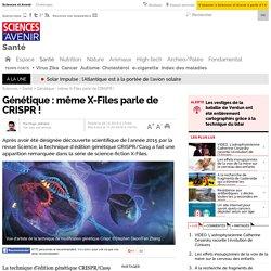 Génétique : même X-Files parle de CRISPR !