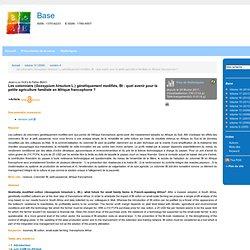 UNIVERSITE GEMBLOUX - 2006 - Les cotonniers (Gossypium hirsutum L.) génétiquement modifiés, Bt : quel avenir pour la petite agri