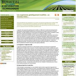 Les organismes génétiquement modifiés : un nouveau menu… - Bulletin d'information agroalimentaire