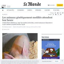LE MONDE PLANETE 03/05/13 Porc, saumon, insectes... les animaux génétiquement modifiés attendent leur heure
