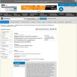 ASSEMBLEE NATIONALE - AVRIL 2005 - Rapport fait au nom de la mission d'information sur les enjeux des essais et de l'utilisation des organismes génétiquement modifiés A.– AFFINER LA PERCEPTION DES OGM PAR LE GRAND PUBLIC