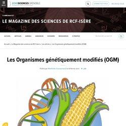 Les Organismes génétiquement modifiés (OGM)