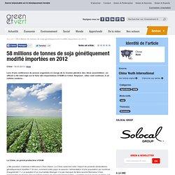 GREEN ET VERT 18/03/13 58 millions de tonnes de soja génétiquement modifié importées en 2012