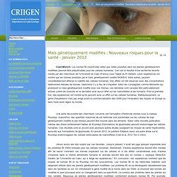 Maïs génétiquement modifiés : Nouveaux risques pour la santé - Janvier 2012