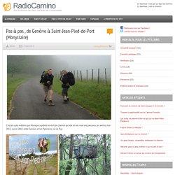 Pas à pas , de Genève à Saint-Jean-Pied-de-Port (Monyclaire) par RadioCamino