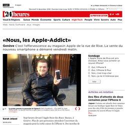 Genève: «Nous, les Apple-Addict» - High-Tech