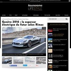 Genève 2016 : la supercar électrique du futur selon Rimac
