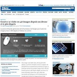 High-Tech: Genève se visite en 40 images depuis un drone et à 360 degrés - News High-Tech: Web