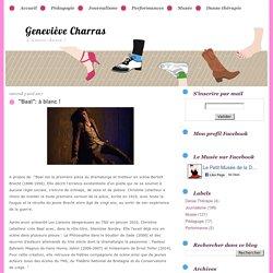 "Geneviève Charras: ""Baal"": à blanc !"