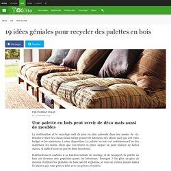 19 idées géniales pour recycler des palettes en bois