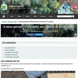 4 idées géniales d'utilisation des caisses de vin au jardin – Jardin et Maison