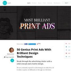 50 Genius Print Ads With Brilliant Design Techniques
