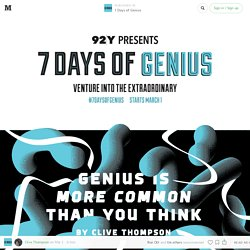 Genius Is More Common Than You Think — 7 Days of Genius