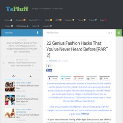 22 Genius Fashion Hacks That You've Never Heard Before [PART 2]
