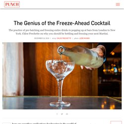 The Genius of the Freeze-Ahead Cocktail - PUNCH