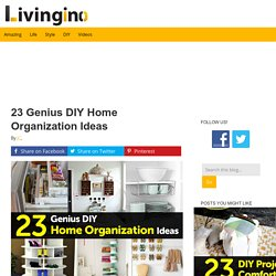 23 Genius DIY Home Organization Ideas