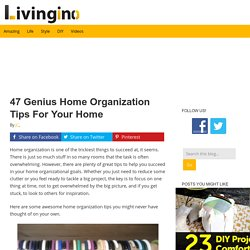 47 Genius Home Organization Tips For Your Home