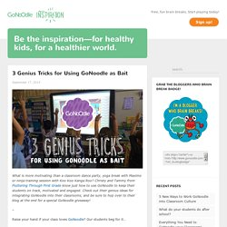 3 Genius Tricks for Using GoNoodle as Bait