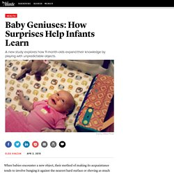 Baby Geniuses: How Surprises Help Infants Learn — The Atlantic